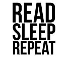 READ. SLEEP. REPEAT. (B&W) by aimeereads