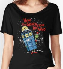 How the Grinch Stole Dr Who (on Dark) Women's Relaxed Fit T-Shirt