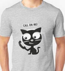 Call on me! Unisex T-Shirt