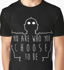 """Iron Giant- """"You Are Who You Choose To Be"""" Graphic T-Shirt"""