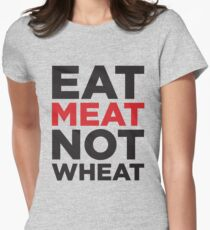 EAT MEAT NOT WHEAT T-Shirt