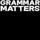 Grammar Matters by SlubberBub