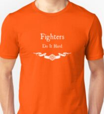 Fighers do it hard (For Dark Shirts) T-Shirt