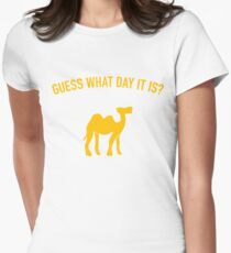 Guess What Day It Is? Hump Day T-Shirt Womens Fitted T-Shirt