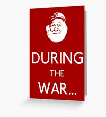 Uncle Albert: During The War Greeting Card