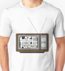 Lazier Then The Furniture Unisex T-Shirt