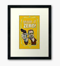 BIG LEBOWSKI- Walter Sobchak- Mark it zero! Framed Print