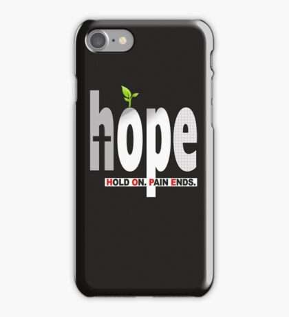 HOPE Christian T-Shirt / iPhone Cover Case   Hold On. Pain Ends. iPhone Case/Skin