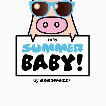 It's Summer Baby! - Cool KINO the pig by Kokonuzz