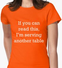 If you can read this, I'm serving another table. T-Shirt. Women's Fitted T-Shirt
