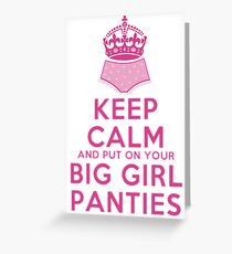 Keep Calm and Put On Your Big Girl Panties - Keep Calm Parody - Girly Determination Greeting Card