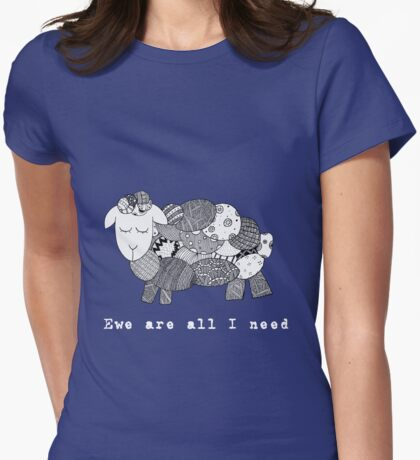 Ewe are all I need T-Shirt