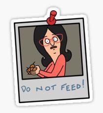 do not feed linda belcher Sticker