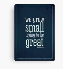 We Grow Small Canvas Print