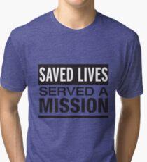 Saved Lives Served A Mission Tri-blend T-Shirt