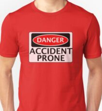 DANGER ACCIDENT PRONE, FAKE FUNNY SAFETY SIGN SIGNAGE Slim Fit T-Shirt
