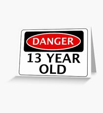 DANGER 13 YEAR OLD, FAKE FUNNY BIRTHDAY SAFETY SIGN Greeting Card