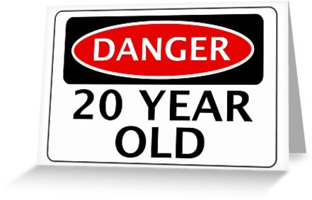 DANGER 20 YEAR OLD FAKE FUNNY BIRTHDAY SAFETY SIGN By DangerSigns