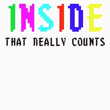 IT'S WHAT IS ON THE INSIDE THAT COUNTS! by iTeeDept