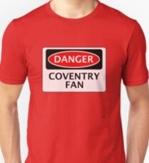 DANGER COVENTRY CITY, COVENTRY FAN, FOOTBALL FUNNY FAKE SAFETY SIGN T-Shirt