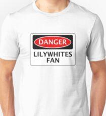 DANGER LILYWHITES FAN, FOOTBALL FUNNY FAKE SAFETY SIGN T-Shirt