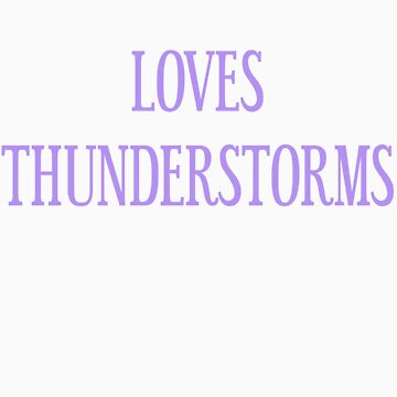 Loves Thunderstorms T-Shirt- CoolGirlTeez by CoolGirlTeez