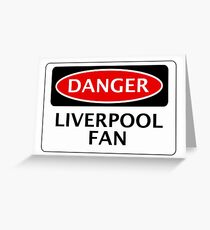 DANGER LIVERPOOL FAN, FOOTBALL FUNNY FAKE SAFETY SIGN Greeting Card