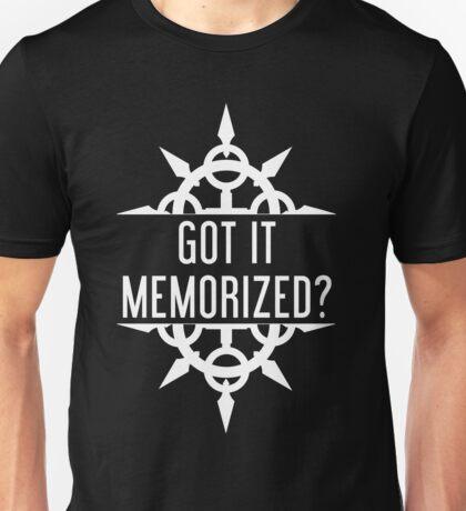 Got It Memorized? Unisex T-Shirt