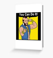 Mr T You Can Do It Gym Greeting Card