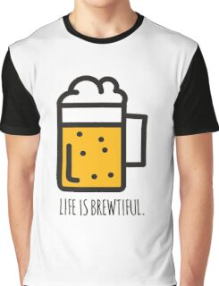Life Is Brewtiful Graphic T-Shirt