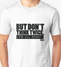 Camiseta unisex Pero no lo pienses dos veces Bob Dylan