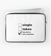 Single. Taken. Married to Nick Valentine Laptop Sleeve