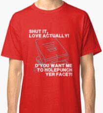 Shut it, Love Actually! Classic T-Shirt