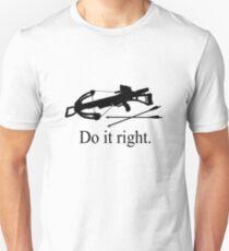 Do it right Unisex T-Shirt
