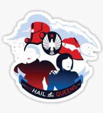 All Hail the Queens Sticker
