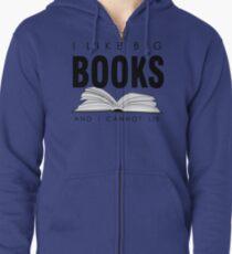 I like big BOOKS (Biblophile t-shirt) Zipped Hoodie