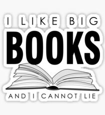 I like big BOOKS (Biblophile t-shirt) Sticker