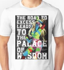 The Road to Excess Unisex T-Shirt