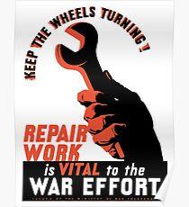 Repair Work Is Vital To The War Effort -- WWII Poster