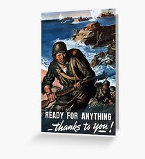 Ready For Anything Thanks To You -- WWII Greeting Card