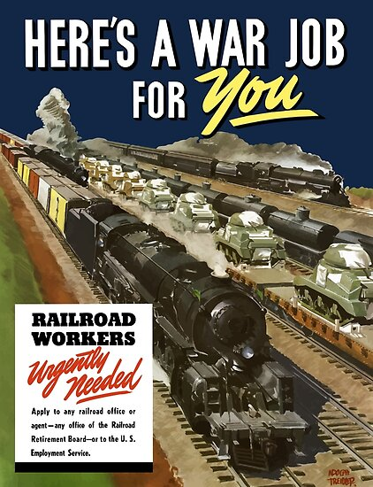 Here's A War Job For You -- Railroad Workers Urgently Needed by warishellstore