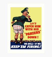Let's Catch Him With His Panzers Down -- WW2 Art Print