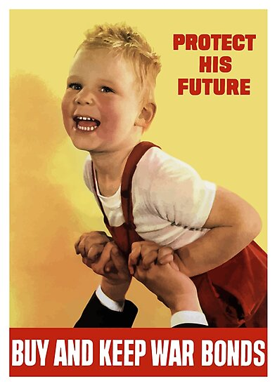 Protect His Future Buy And Keep War Bonds by warishellstore