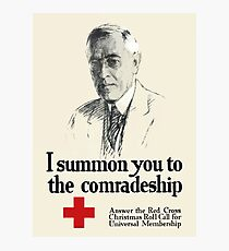 I Summon You To The Comradeship -- Red Cross Photographic Print