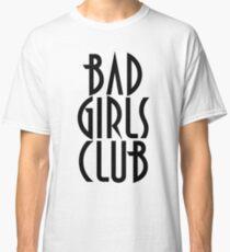 BAD GIRLS CLUB T SHIRT Classic T-Shirt