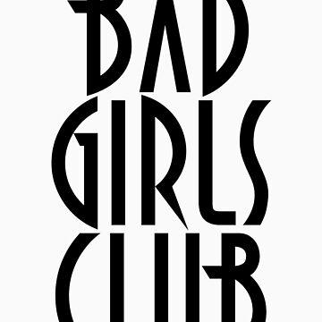 BAD GIRLS CLUB T SHIRT by GeekShirtsHQ