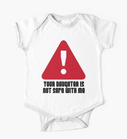 YOUR DAUGHTER IS NOT SAFE WITH ME T SHIRT Kids Clothes