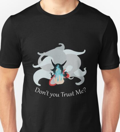 Don't you trust me? T-Shirt