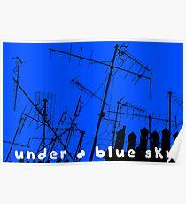 Under a blue sky! Poster