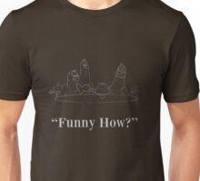 Do I Amuse You? 2 Unisex T-Shirt